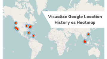 Visualize Google Location History As Heatmap With This Free Tool