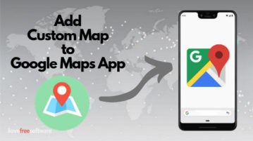 How to Add Custom Maps to Google Maps Mobile App?